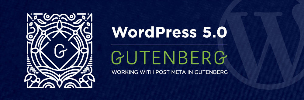 WordPress, Gutenberg and Post Meta