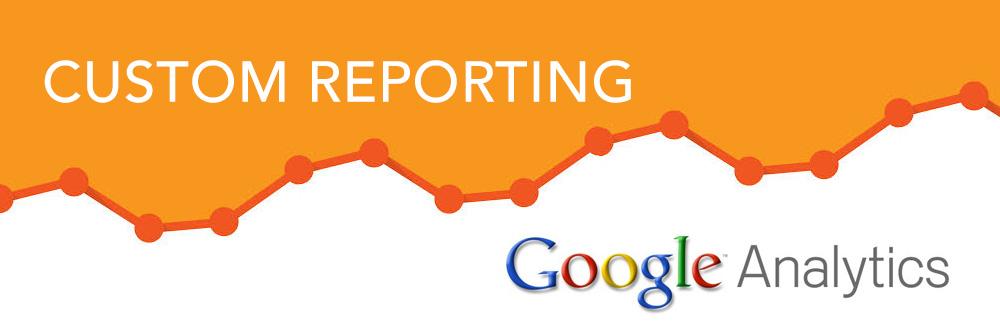 Google Analytics – Custom Reporting
