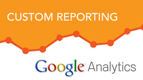Google Analytics – Custom Reporting